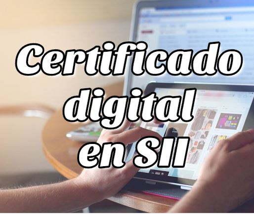 Trámites del Certificado digital en SII