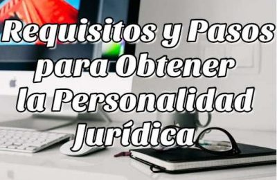 requisitos pasos personalidad juridica
