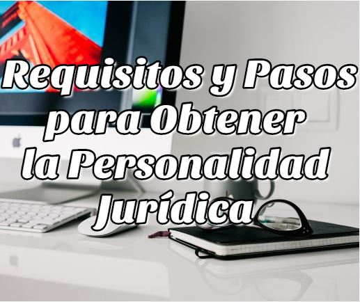 requisitos pasos personalidad juridica