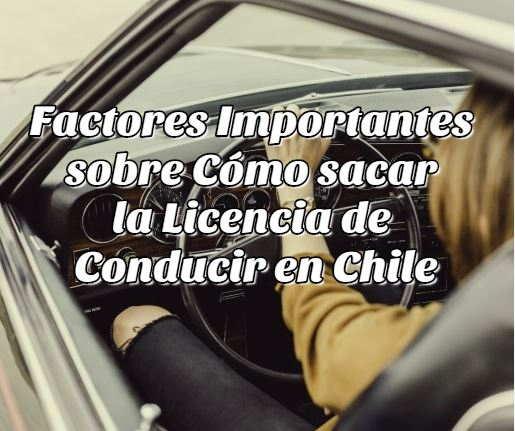 ssacar licencia conducir Chile